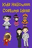 Kids Halloween Costume Ideas: 50 Children, Toddler and Newborn Halloween Outfits Inspiration (English Edition)