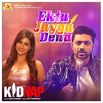 "Ektu Jayga Dena (From ""Kidnap"") - Single"