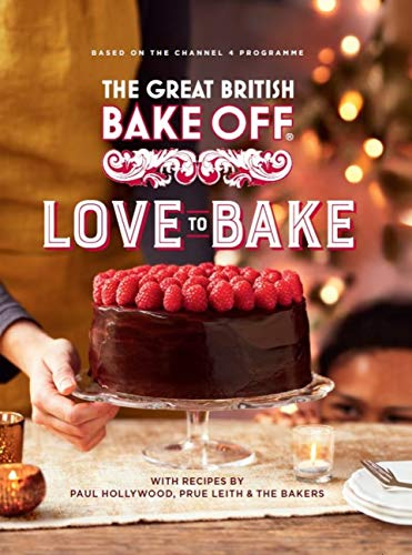The Great British Bake Off: Love to Bake (English Edition)