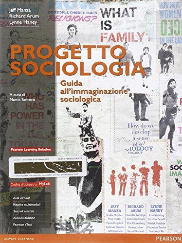 Progetto sociologia. Guida all'immaginazione sociologica. Ediz. mylab. Con aggiornamento online. Con e-book