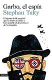 Garbo, el espía: El agente doble español que se burló de Hitler e hizo posible el desembarco de Normandía (Imago...