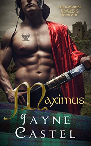Maximus: A Medieval Scottish Romance (The Immortal Highland Centurions Book 1) (English Edition)