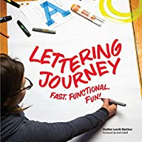 Lettering Journey: Fast. Functional. Fun!
