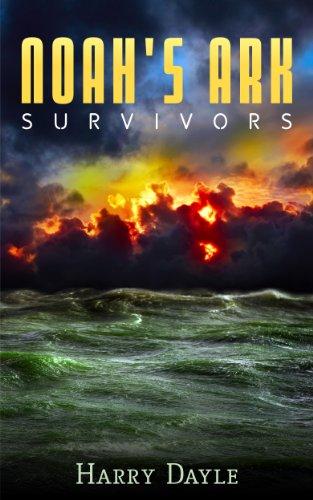 Noah's Ark: Survivors (Noah's Ark Series Book 1) (English Edition)