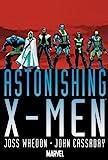Astonishing X-Men by Joss Whedon & John Cassaday