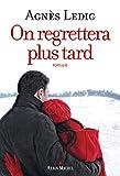 On regrettera plus tard (A.M. ROM.FRANC) - Format Kindle - 9782226388926 - 6,99 €