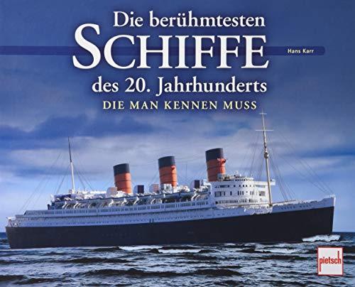 Die berühmtesten Schiffe des 20. Jahrhunderts: Die man kennen muss