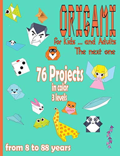 Origami for Kids … and Adults | The Next: 76 color projects from 8 to 88 years old | Paper Folding Book | Origami Book for Beginners | DIY (DIY World)