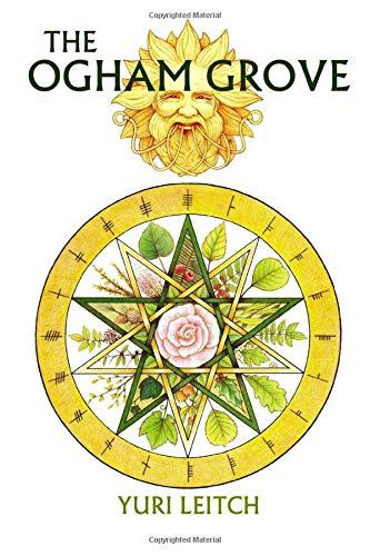 The Ogham Grove: The Year Wheel of the Celtic/Druidic god Ogma the Sun-Faced