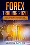 Forex Trading 2020: Guide for Beginners. Secrets, Strategies and the Psychology of the Trader to Earn $10,000 per Month in no Time, Manage the Risk and your Money. Includes: Futures and Cryptocurrency - Norman Davison