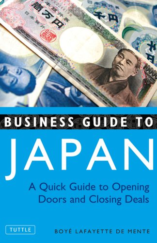 Business Guide to Japan: A Quick Guide to Opening Doors and Closing Deals (English Edition)