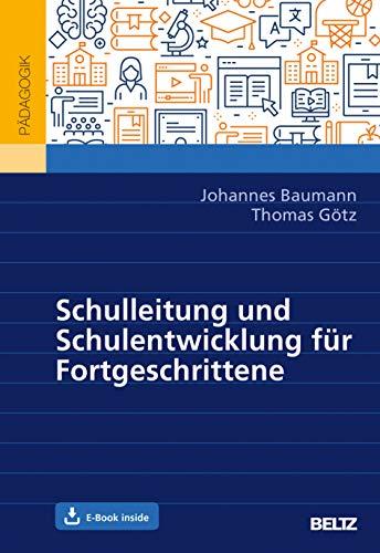 Schulleitung und Schulentwicklung für Fortgeschrittene: Mit E-Book inside