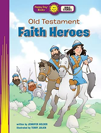 Old Testament Faith Heroes (Happy Day) by Jennifer Holder (2014-03-27)