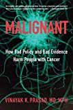 Image of Malignant: How Bad Policy and Bad Evidence Harm People with Cancer