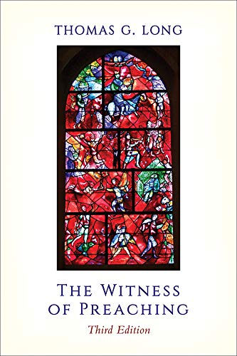 Compare Textbook Prices for The Witness of Preaching, Third Edition 3rd ed. Edition ISBN 9780664261429 by Long, Thomas G.
