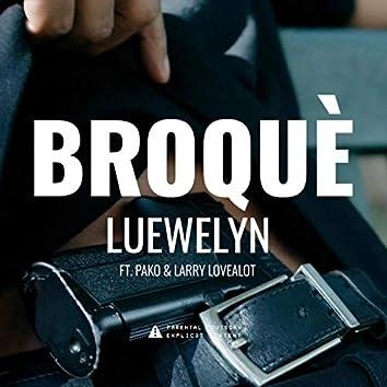BROQUÈ. (feat. PAKO & Larry Lovealot)