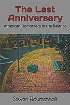 The Last Anniversary: American Democracy in the Balance