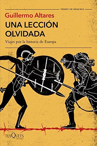 Una lección olvidada: Viajes por la historia de Europa: 5 (Tiempo de Memoria)