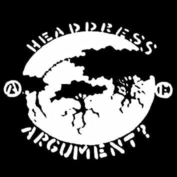 ARGUMENT?//HEADDRESS