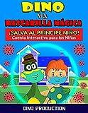 Dino y la Mascarilla Mágica - Salva al Príncipe Niño: Cuento Interactivo para Enseñar a los Niños la Importancia de Mascarilla y Distanciamiento Social para Prevenir el Contagio de Virus y Bacterias