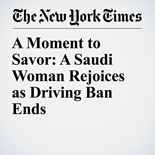 A Moment to Savor: A Saudi Woman Rejoices as Driving Ban Ends copertina