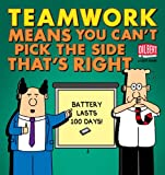 Teamwork Means You Can't Pick the Side that's Right (Dilbert Book 38)