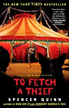 To Fetch a Thief: A Chet and Bernie Mystery (3) (The Chet and Bernie Mystery Series)