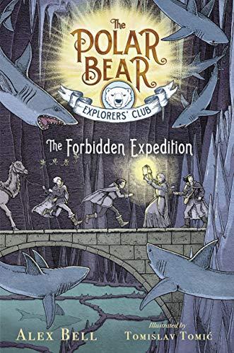 The Forbidden Expedition (Volume 2) (The Polar Bear Explorers' Club, Band 2)