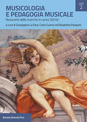Musicologia e pedagogia musicale. Resoconti delle ricerche in corso (2014)