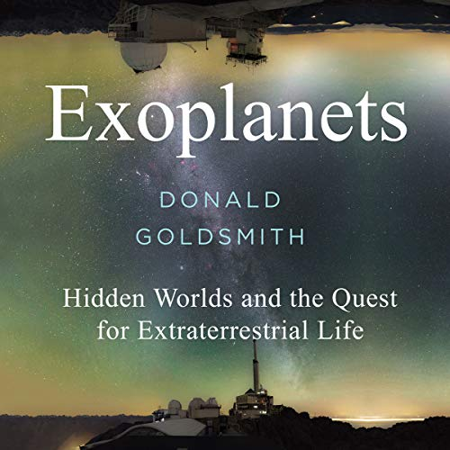 Exoplanets     Hidden Worlds and the Quest for Extraterrestrial Life              Autor:                                                                                                                                 Donald Goldsmith                               Sprecher:                                                                                                                                 Peter Noble                      Spieldauer: 7 Std. und 52 Min.     1 Bewertung     Gesamt 4,0