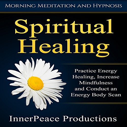 Spiritual Healing     Practice Energy Healing, Increase Mindfulness and Conduct an Energy Body Scan              By:                                                                                                                                 InnerPeace Productions                               Narrated by:                                                                                                                                 InnerPeace Productions                      Length: 2 hrs and 57 mins     18 ratings     Overall 4.9