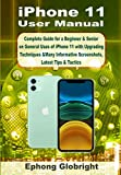 iPhone 11 User Manual: Complete Guide for a Beginner & Senior on General Uses of iPhone 11 with Upgrading Techniques &Many Informative Screenshots, Latest Tips & Tactics (English Edition)