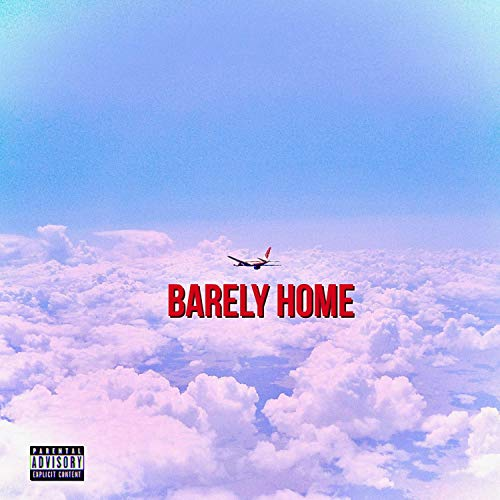 Barely Home (feat. GFB Villy) [Explicit]