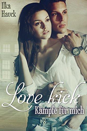 Love Kick: Kämpfe für mich
