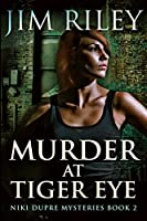 Murder at Tiger Eye: Large Print Edition