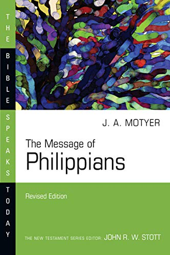 Compare Textbook Prices for The Message of Philippians The Bible Speaks Today Series Revised Edition ISBN 9780830817863 by Motyer, J. Alec