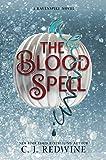 The Blood Spell (Ravenspire, Band 4) - C. J. Redwine