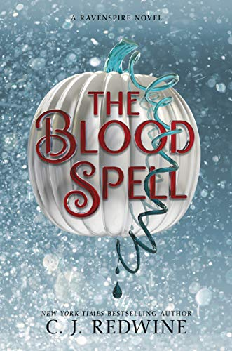 The Blood Spell (Ravenspire, Band 4)