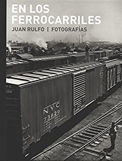 Juan Rulfo: En Los Ferrocarriles (2015-03-24)