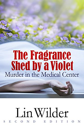 The Fragrance Shed by a Violet: Murder in the Medical Center by [Lin Wilder]