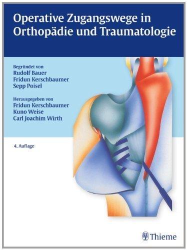 Operative Zugangswege in Orthopädie und Traumatologie von Kerschbaumer. Fridun (2013) Gebundene Ausgabe