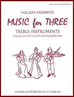 Music for Three Treble Instruments, Christmas Collection No. 3 - Holiday Favorites