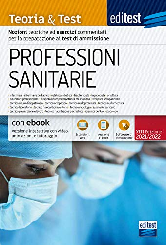 Test Professioni Sanitarie 2021: Manuale di teoria e test. Con versione e-book interattiva, simulatore e approfondimenti di Cultura generale in omaggio