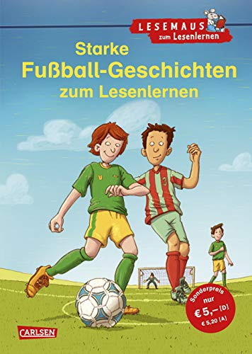 LESEMAUS zum Lesenlernen Sammelbände: Starke Fußball-Geschichten zum Lesenlernen: Einfache Geschichten zum Selberlesen – Lesen üben und vertiefen