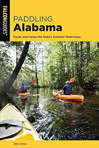 Paddling Alabama: Kayak and Canoe the State's Greatest Waterways