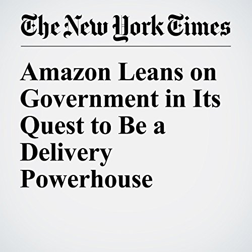 Amazon Leans on Government in Its Quest to Be a Delivery Powerhouse cover art