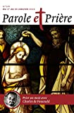 Parole et prière n°139 janvier 2022: Charles de Foucauld