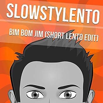 Bim Bom Jim (Short Lento Edit)