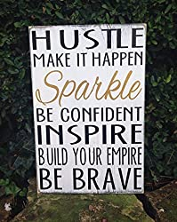 Hustle. Make It Happen. Sparkle. Be Confident. Inspire. Build Your Empire. Be Brave.""