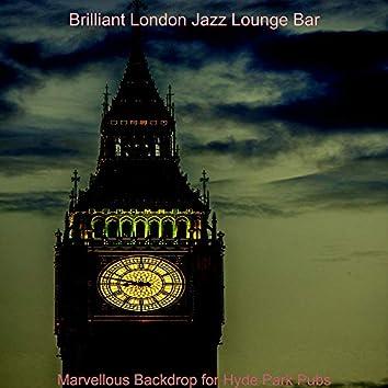 Marvellous Backdrop for Hyde Park Pubs